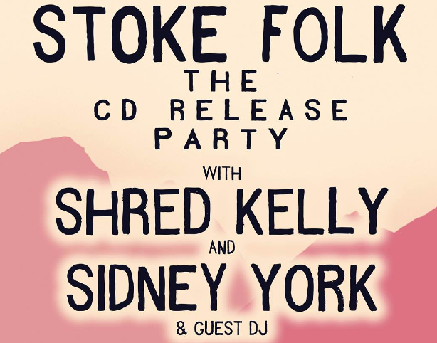 Stoke Folk Shred Kelly CD Release Party